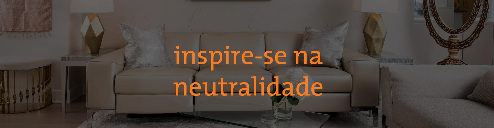 inspire-se na neutralidade